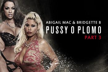 Pussy O Plomo: Part 3